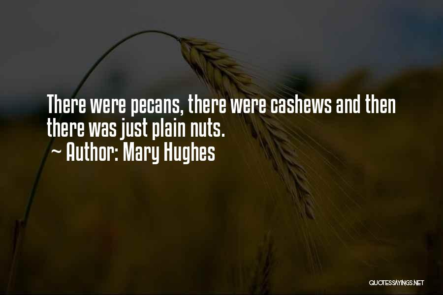 Cashews Quotes By Mary Hughes