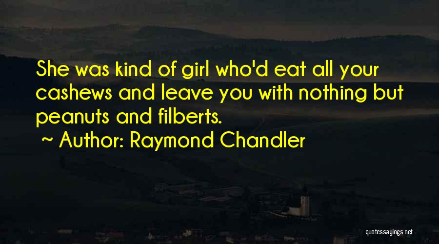 Cashews Quotes By Raymond Chandler