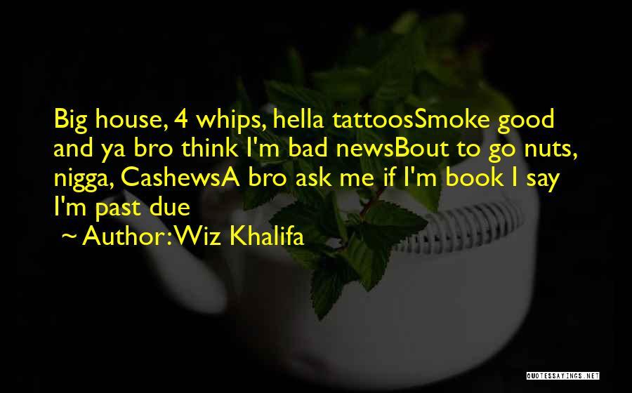 Cashews Quotes By Wiz Khalifa