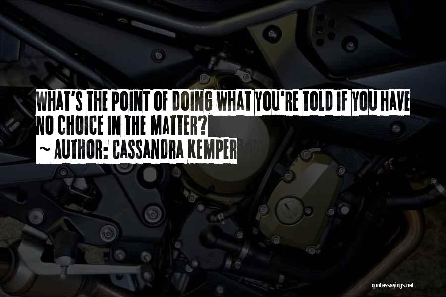Cassandra Kemper Quotes 1410582