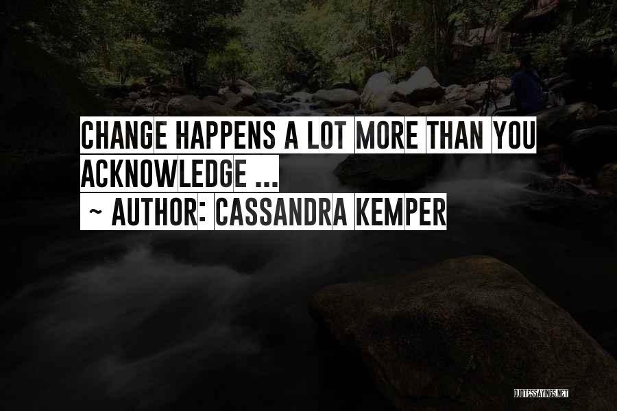 Cassandra Kemper Quotes 1808474