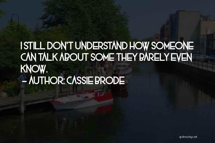 Cassie Brode Quotes 1343192