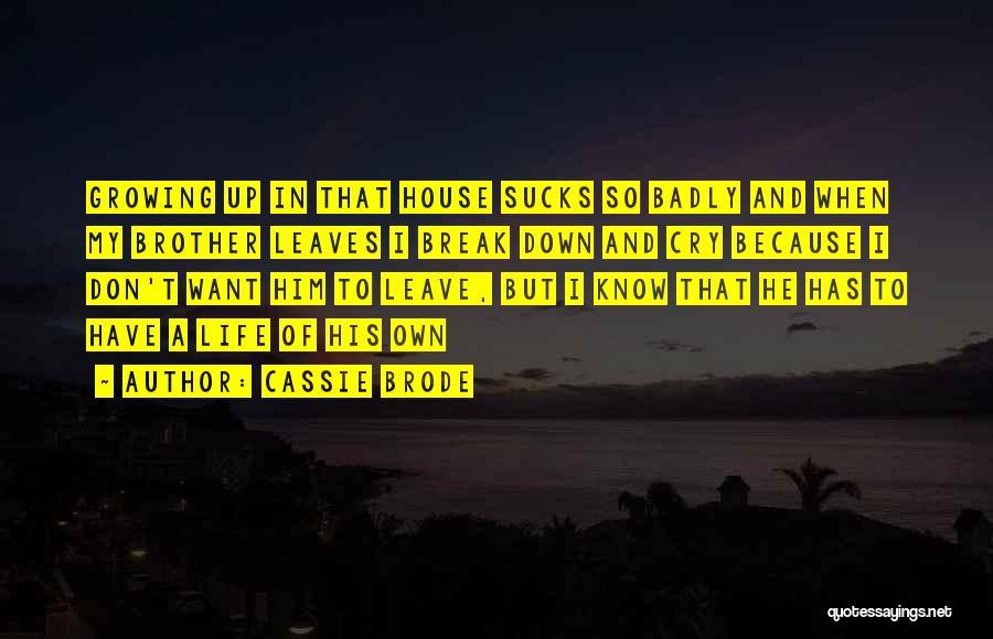 Cassie Brode Quotes 1699689