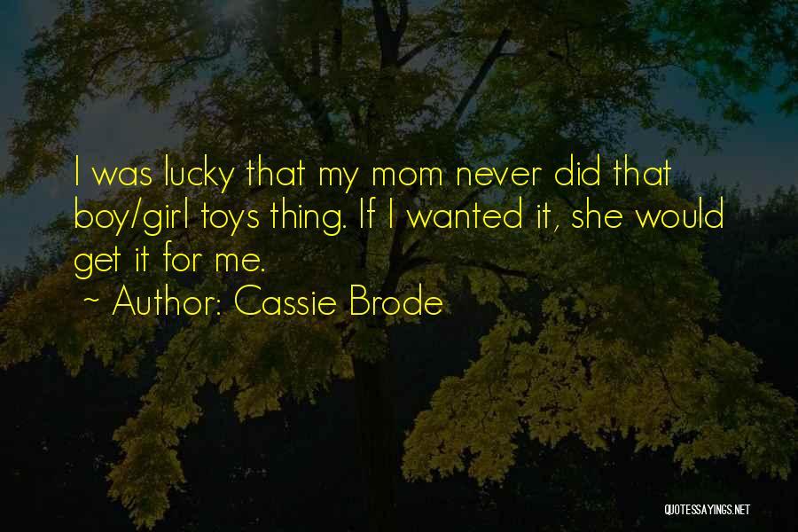 Cassie Brode Quotes 1737751