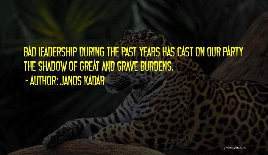 Cast Your Burdens Quotes By Janos Kadar