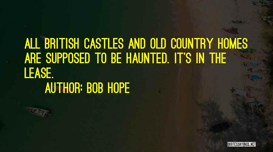 Castles And Homes Quotes By Bob Hope