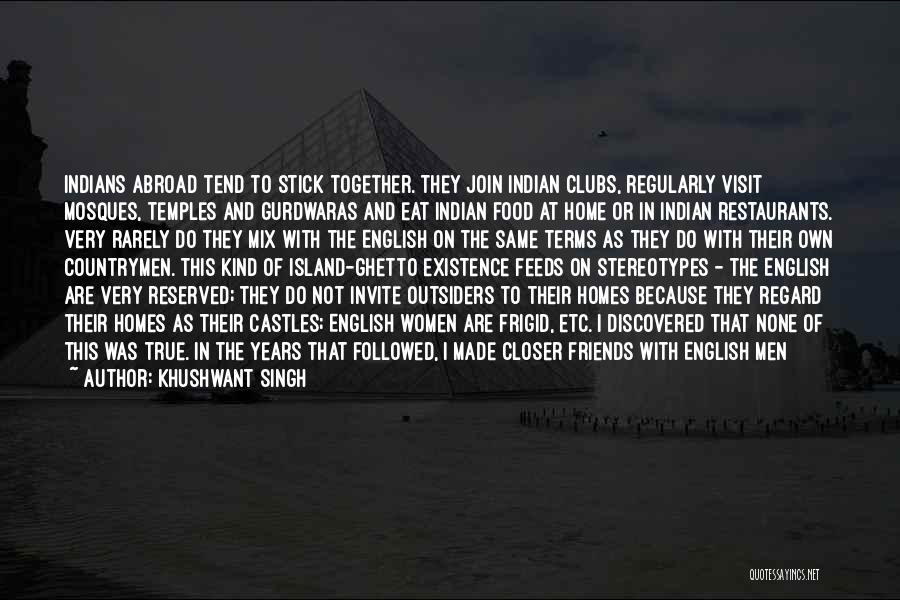 Castles And Homes Quotes By Khushwant Singh