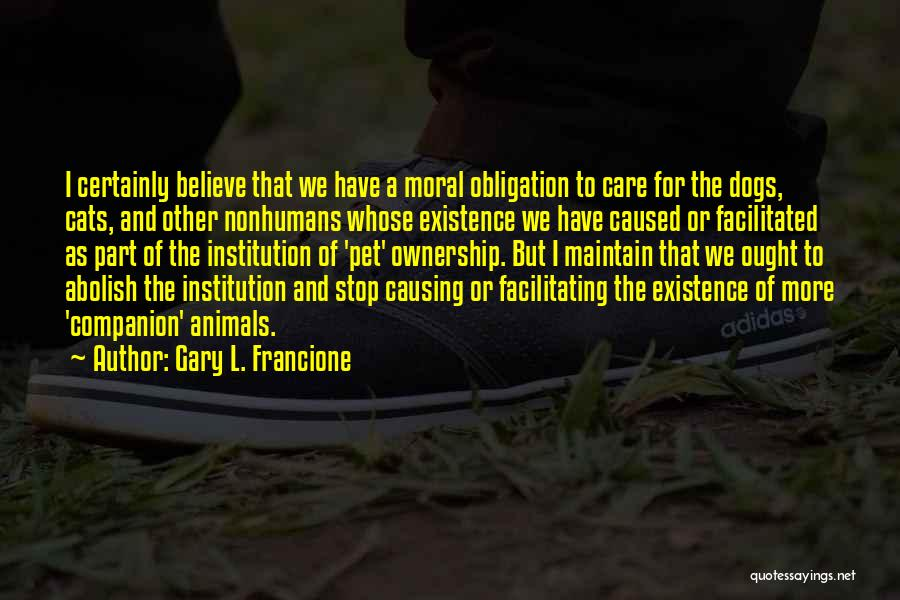 Cat Companion Quotes By Gary L. Francione