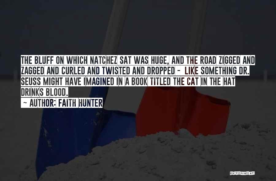 Cat In Hat Quotes By Faith Hunter