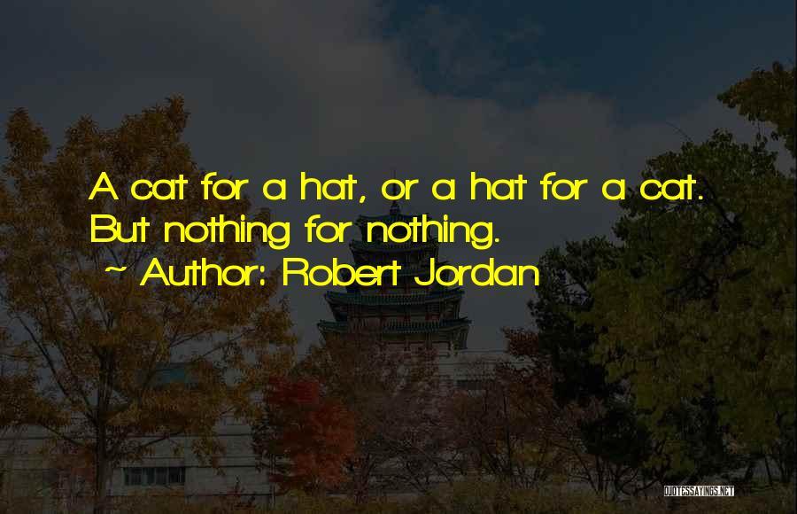 Cat In Hat Quotes By Robert Jordan