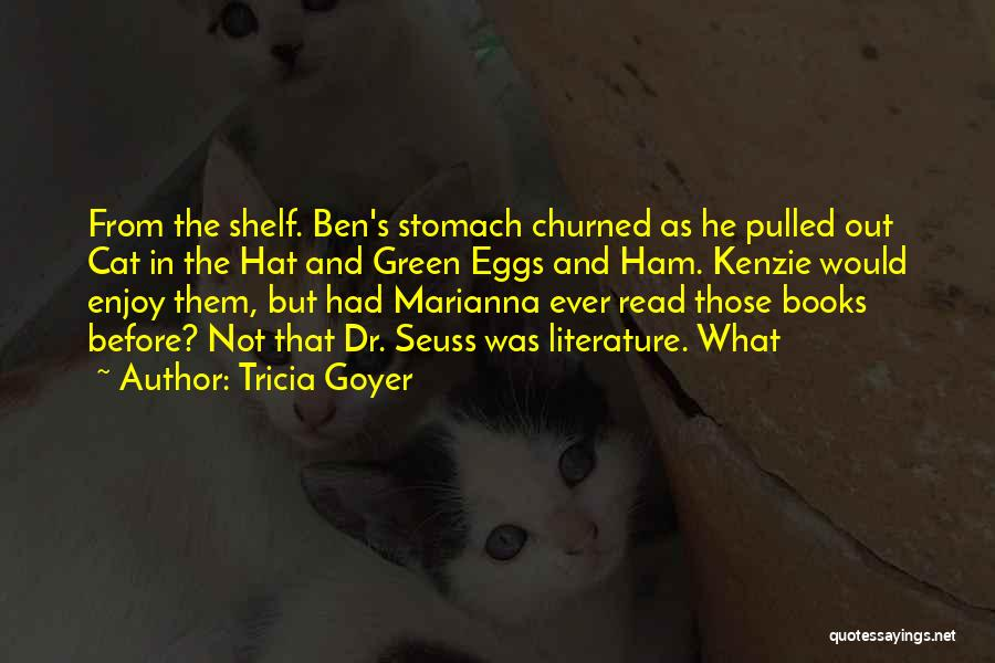 Cat In Hat Quotes By Tricia Goyer