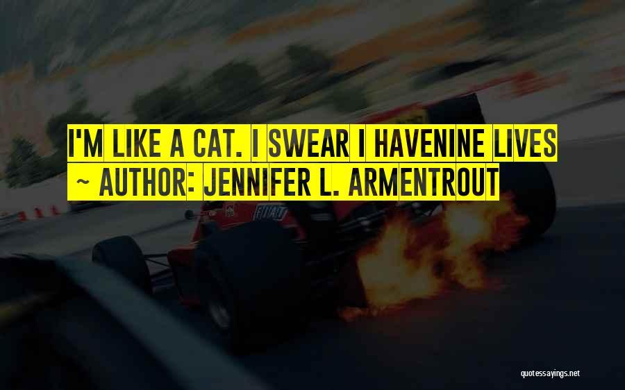 Cat Nine Lives Quotes By Jennifer L. Armentrout
