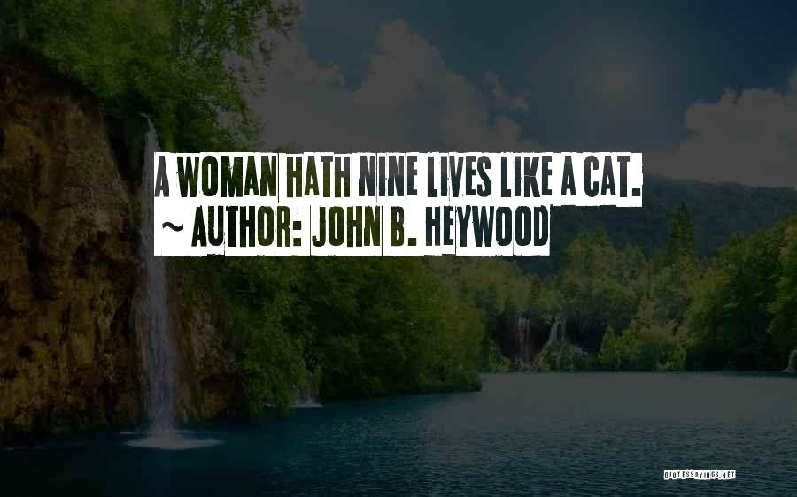 Cat Nine Lives Quotes By John B. Heywood