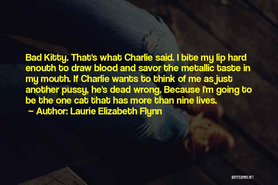 Cat Nine Lives Quotes By Laurie Elizabeth Flynn