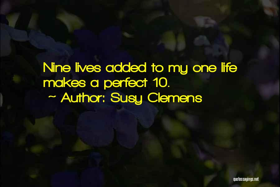 Cat Nine Lives Quotes By Susy Clemens
