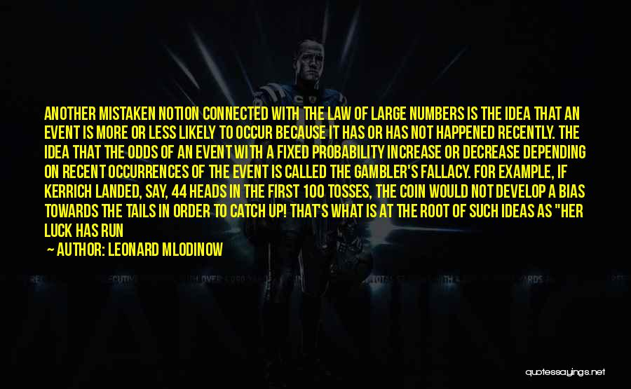 Catch 44 Quotes By Leonard Mlodinow
