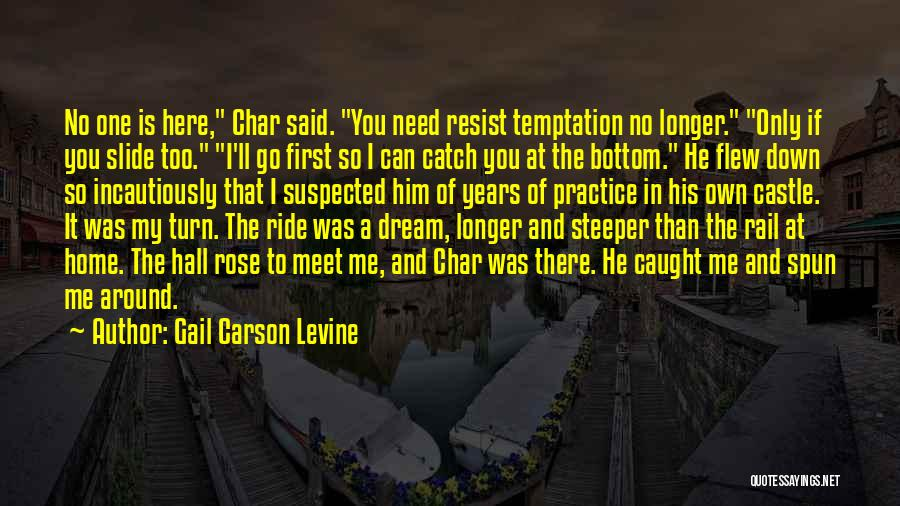 Catch A Ride Quotes By Gail Carson Levine