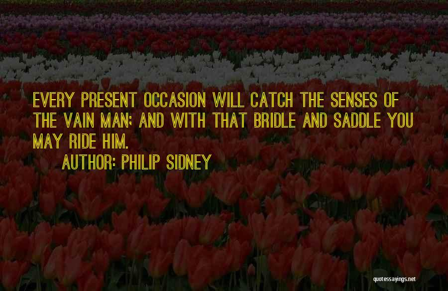 Catch A Ride Quotes By Philip Sidney