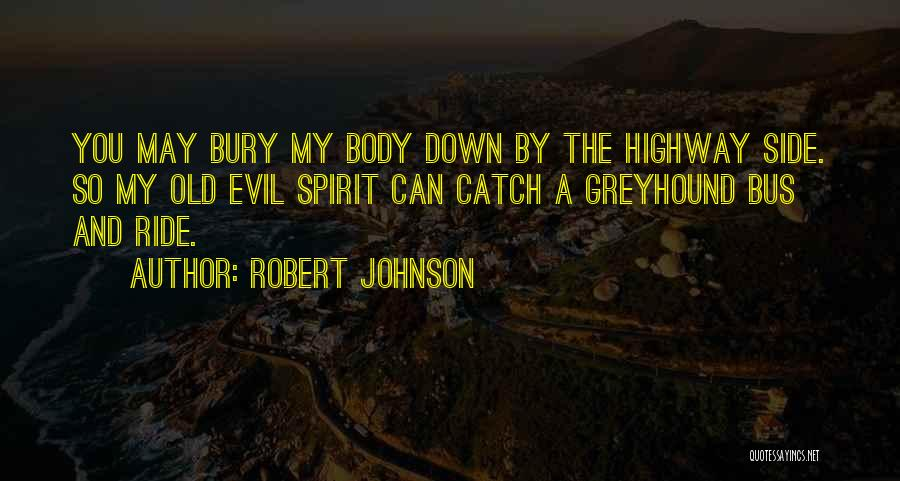 Catch A Ride Quotes By Robert Johnson