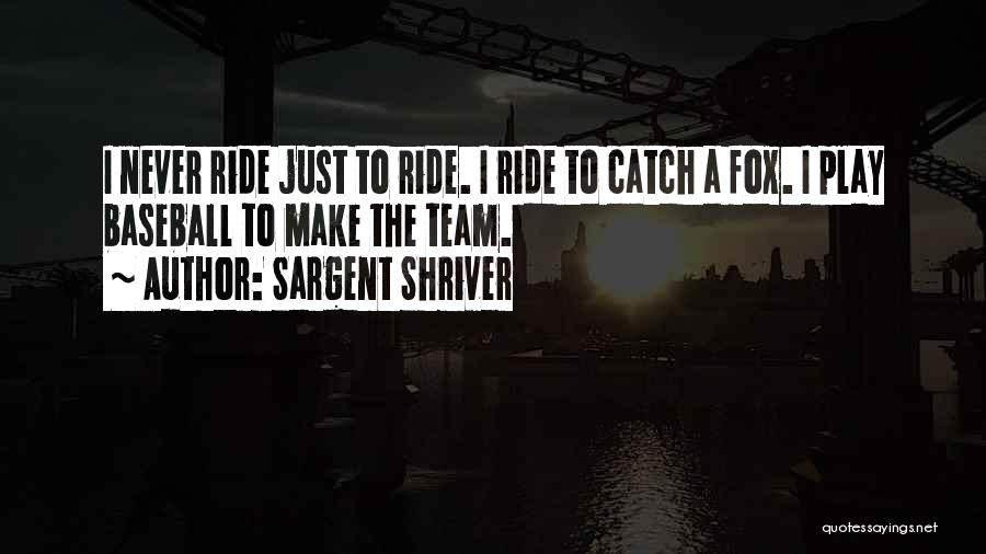 Catch A Ride Quotes By Sargent Shriver