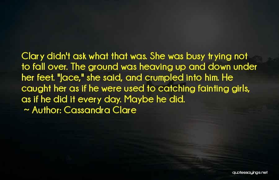 Catching Someone When They Fall Quotes By Cassandra Clare