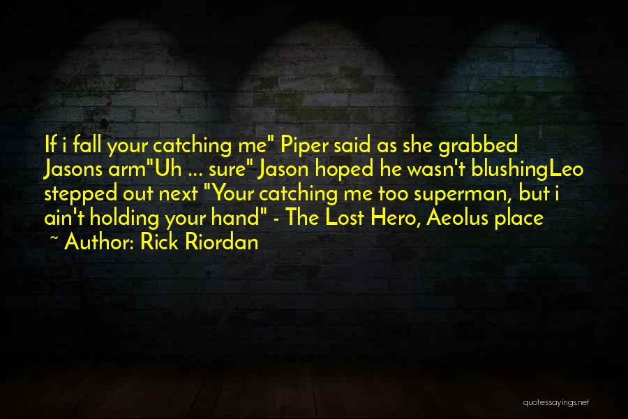 Catching Someone When They Fall Quotes By Rick Riordan