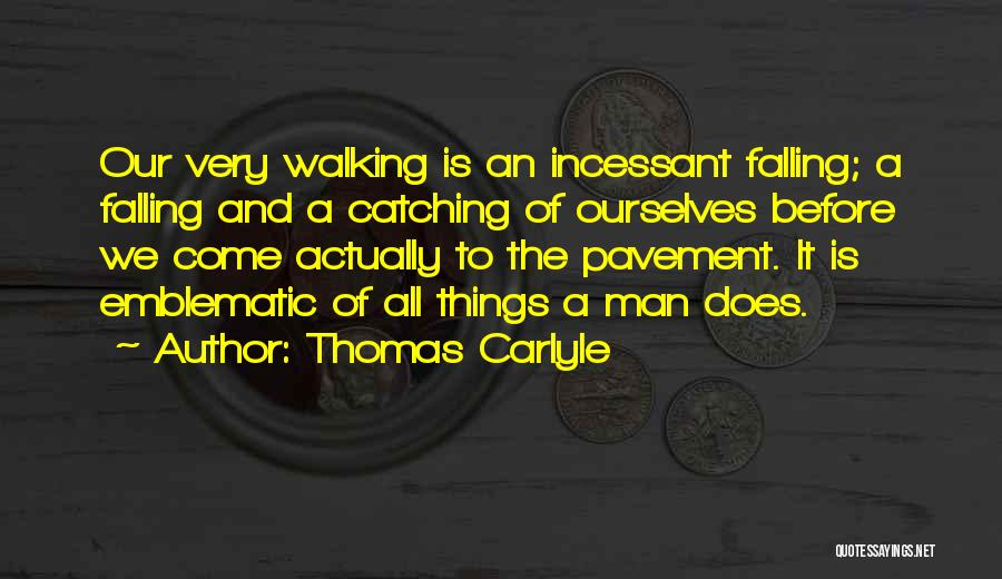 Catching Someone When They Fall Quotes By Thomas Carlyle