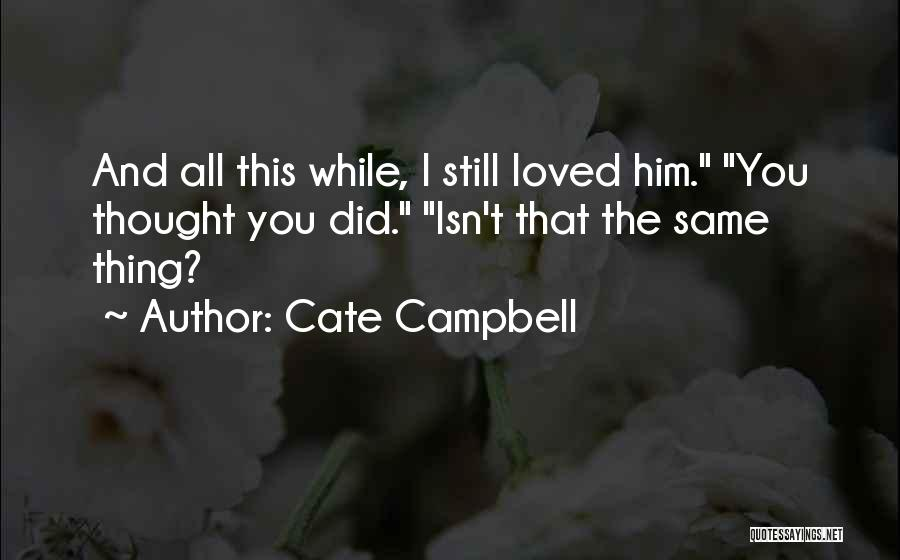 Cate Campbell Quotes 404937