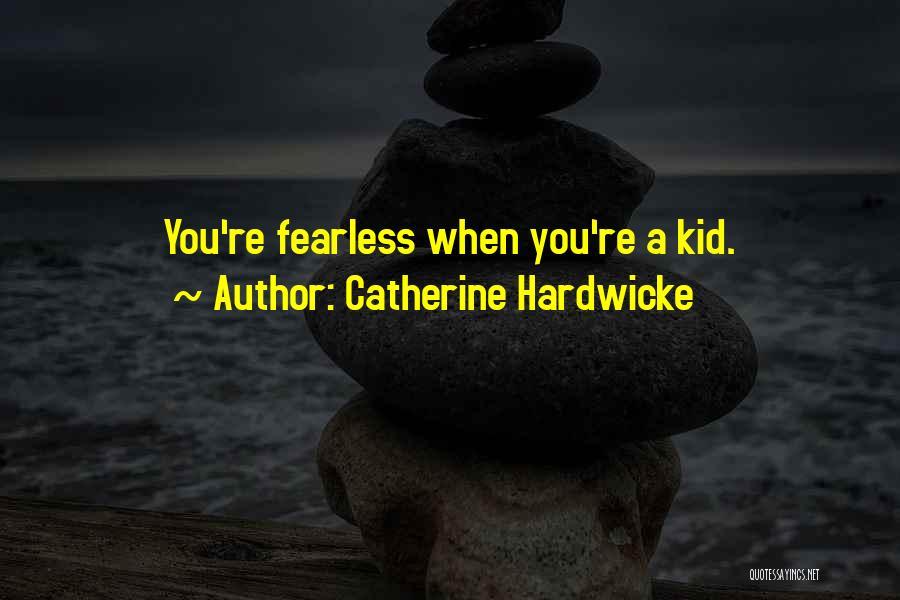 Catherine Hardwicke Quotes 1197350