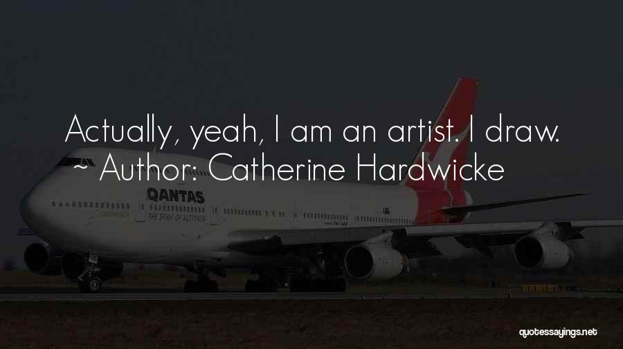 Catherine Hardwicke Quotes 1198509