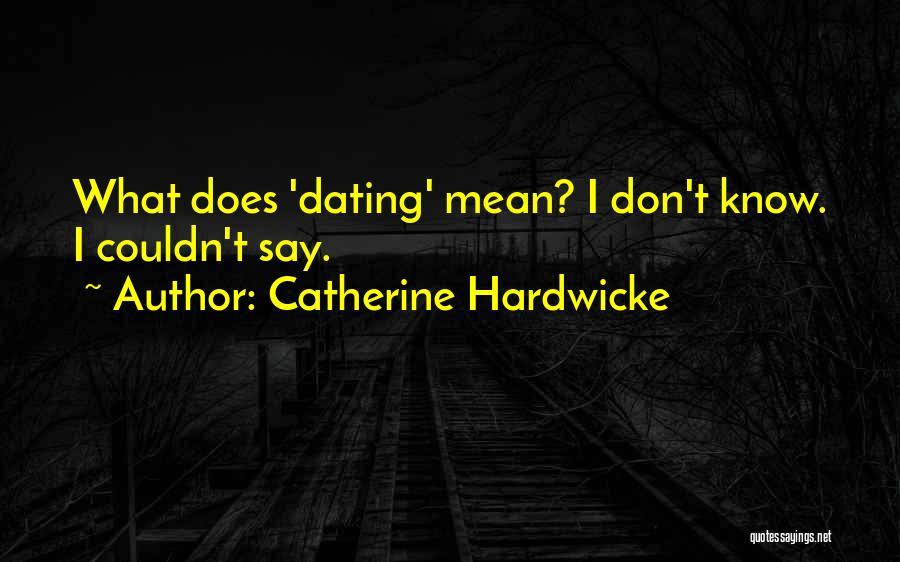 Catherine Hardwicke Quotes 1239252