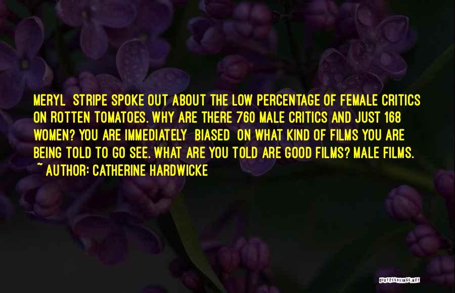 Catherine Hardwicke Quotes 1319612