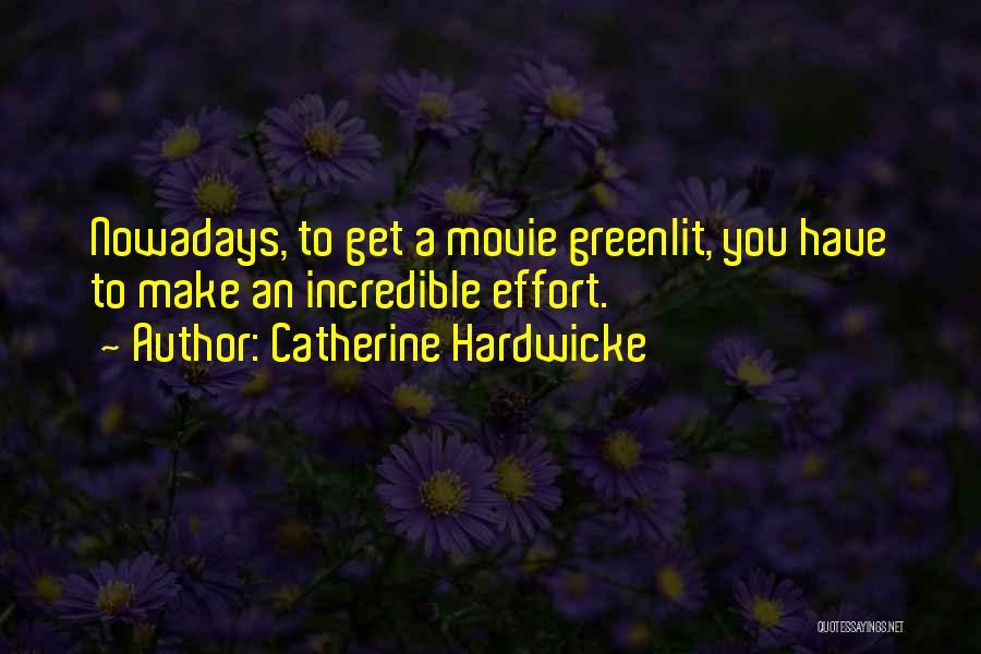 Catherine Hardwicke Quotes 1384518