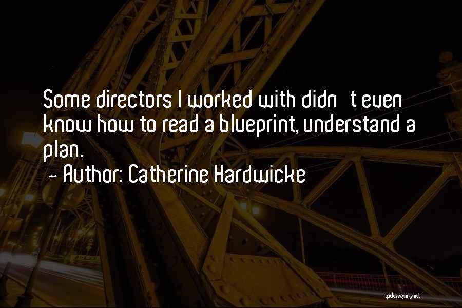 Catherine Hardwicke Quotes 1393821