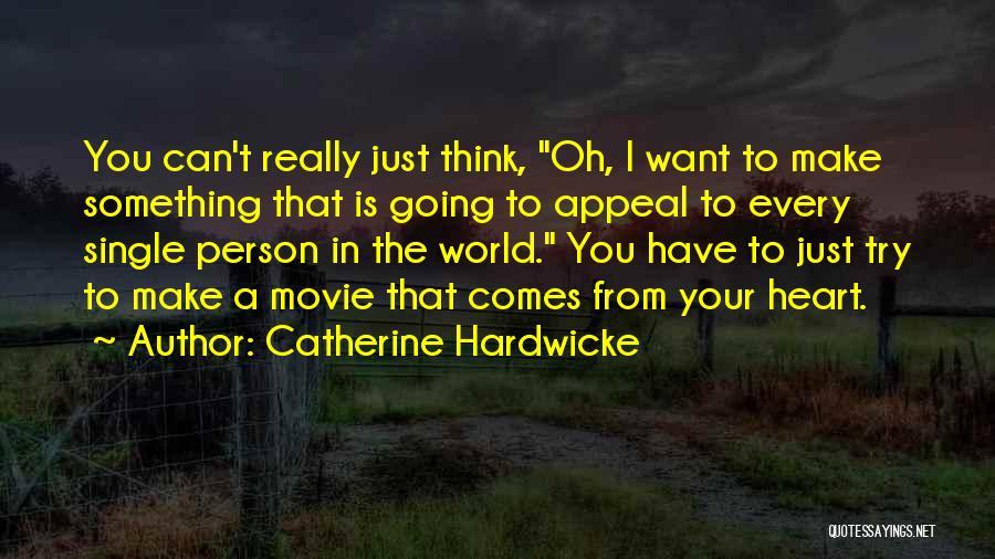Catherine Hardwicke Quotes 1405974