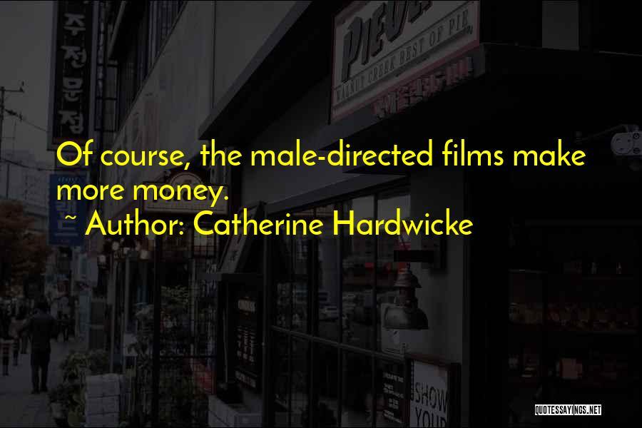 Catherine Hardwicke Quotes 147100