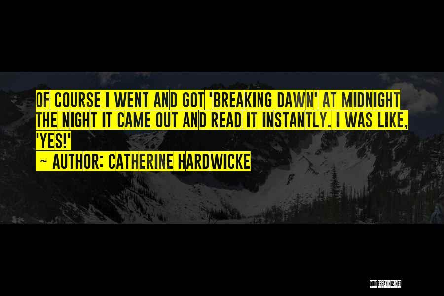 Catherine Hardwicke Quotes 1509266
