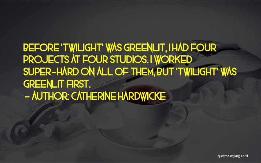 Catherine Hardwicke Quotes 1525122