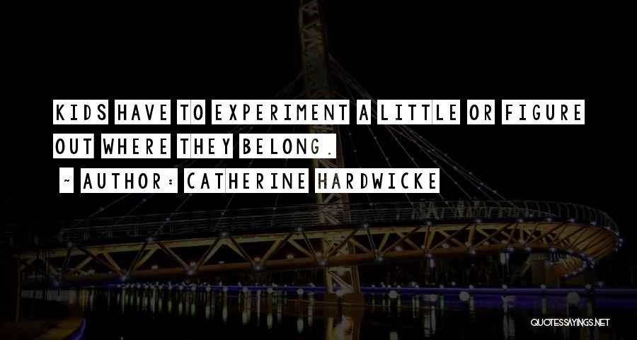 Catherine Hardwicke Quotes 1548953
