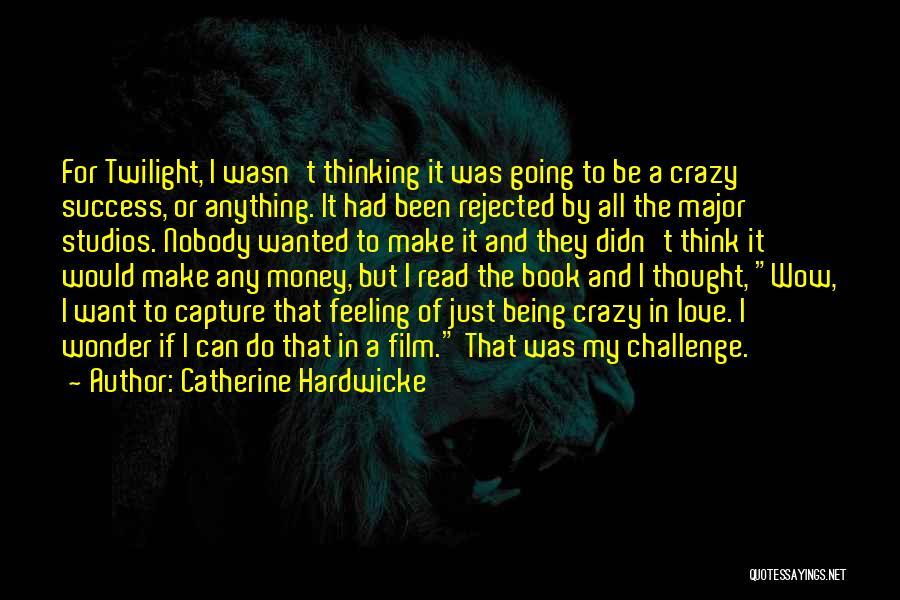 Catherine Hardwicke Quotes 1653102
