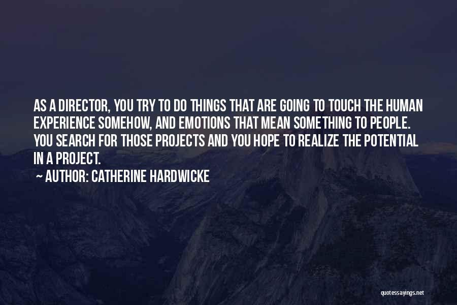Catherine Hardwicke Quotes 1704789