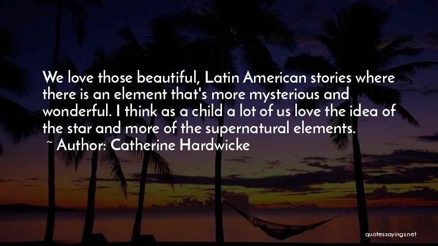 Catherine Hardwicke Quotes 1791709