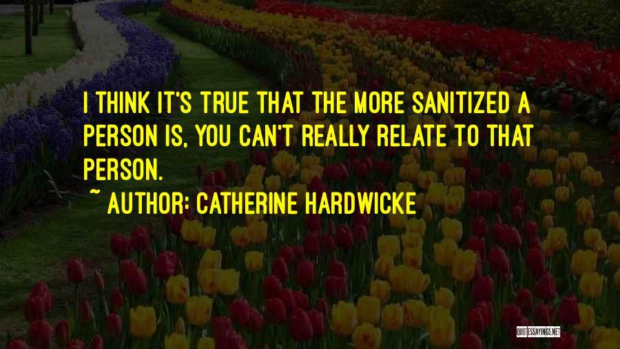 Catherine Hardwicke Quotes 1798640