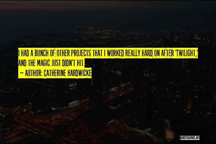 Catherine Hardwicke Quotes 193468