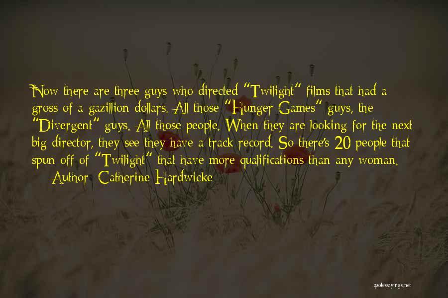 Catherine Hardwicke Quotes 2128216