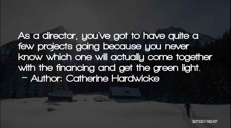Catherine Hardwicke Quotes 2215937