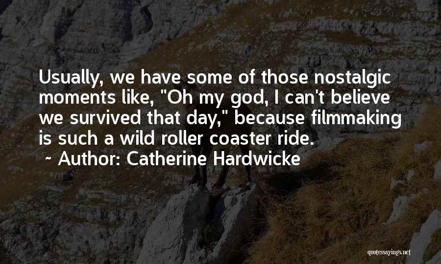 Catherine Hardwicke Quotes 277693