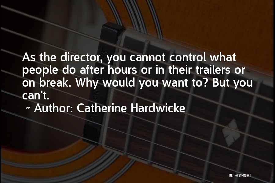 Catherine Hardwicke Quotes 438689