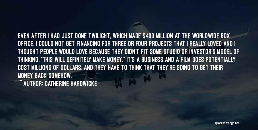 Catherine Hardwicke Quotes 451655