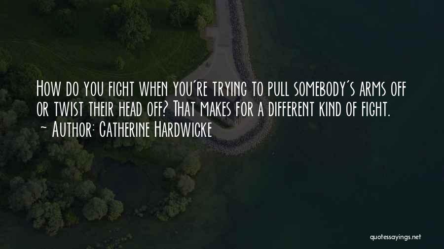 Catherine Hardwicke Quotes 482737